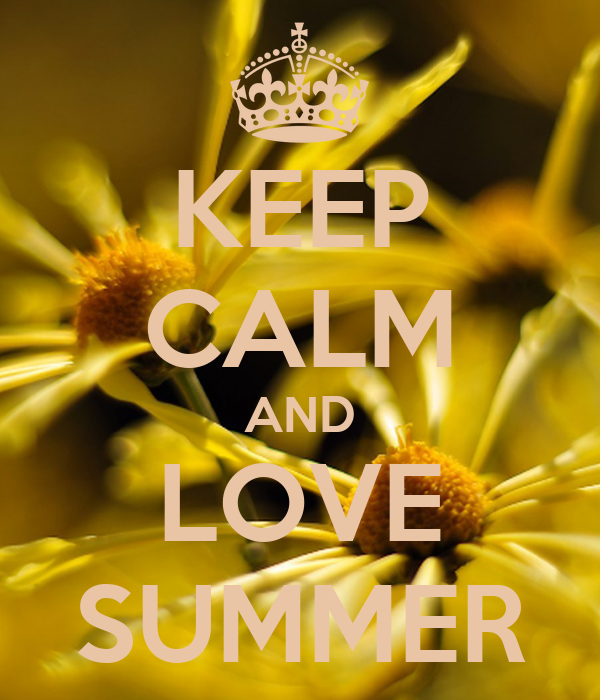 KEEP CALM AND LOVE SUMMER Poster  hello  Keep Calm-o-Matic
