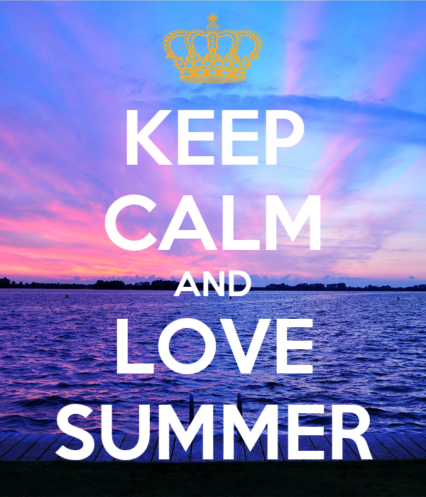 KEEP CALM AND LOVE SUMMER Poster  christineweber  Keep Calm-o-Matic