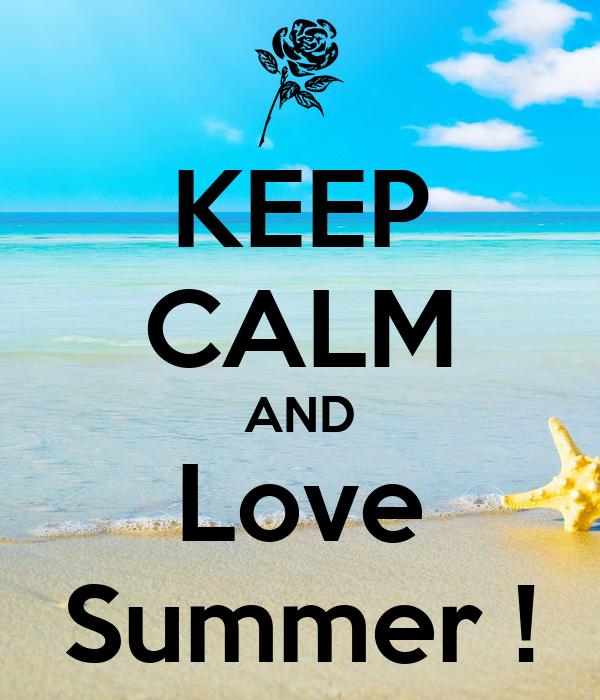 KEEP CALM AND Love Summer !