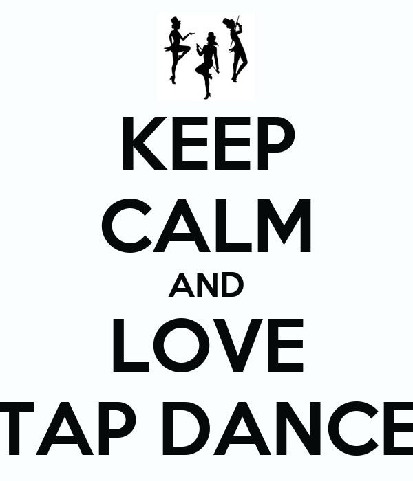 keep calm and love tap dance poster ivette keep calm o matic