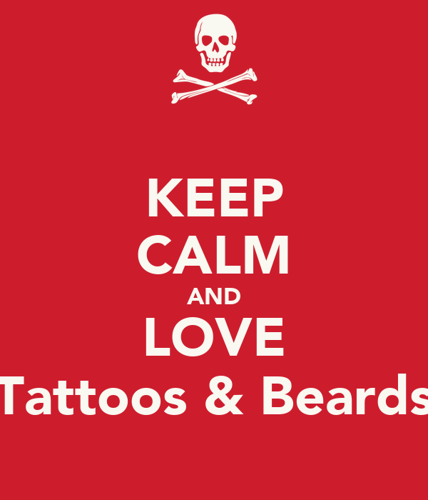 keep calm and love tattoos beards poster stef keep calm o matic. Black Bedroom Furniture Sets. Home Design Ideas
