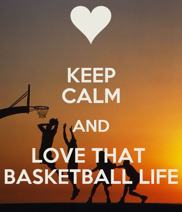 KEEP CALM AND LOVE THAT BASKETBALL LIFE Poster