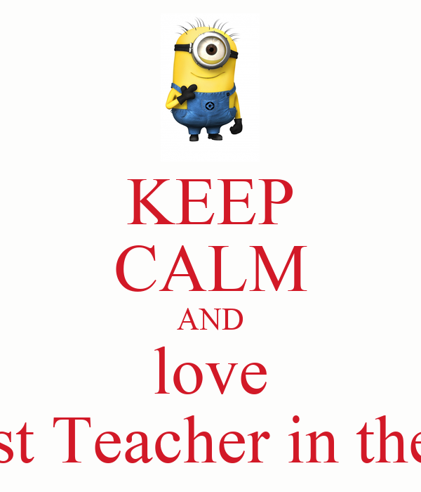 Keep calm and love the best teacher in the world poster for Best love pic in the world