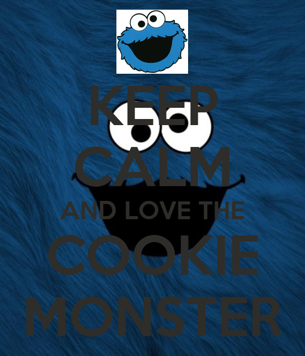 Keep Calm And Movin Right Along The Muppets: Cookie Monster With Cute Or Funny Quotes. QuotesGram