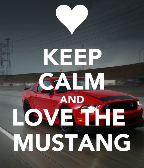 Keep Calm And Love The Mustang Poster Ford Nation Net