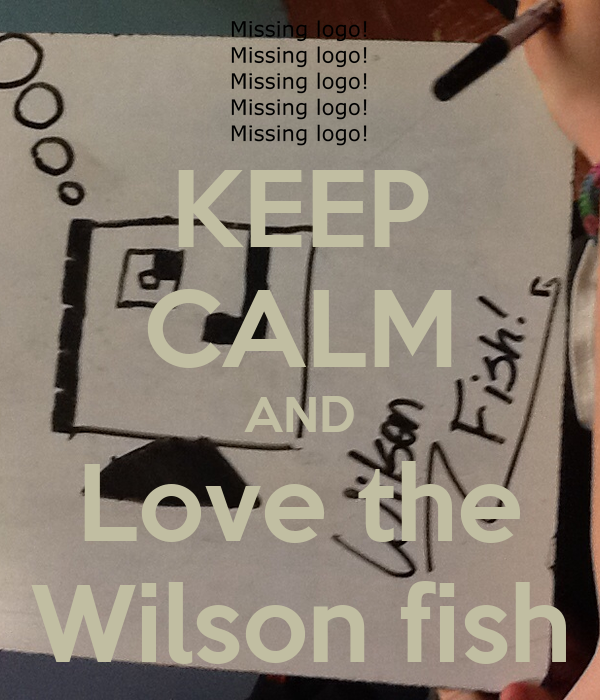 Keep calm and love the wilson fish keep calm and carry for I love the fishes