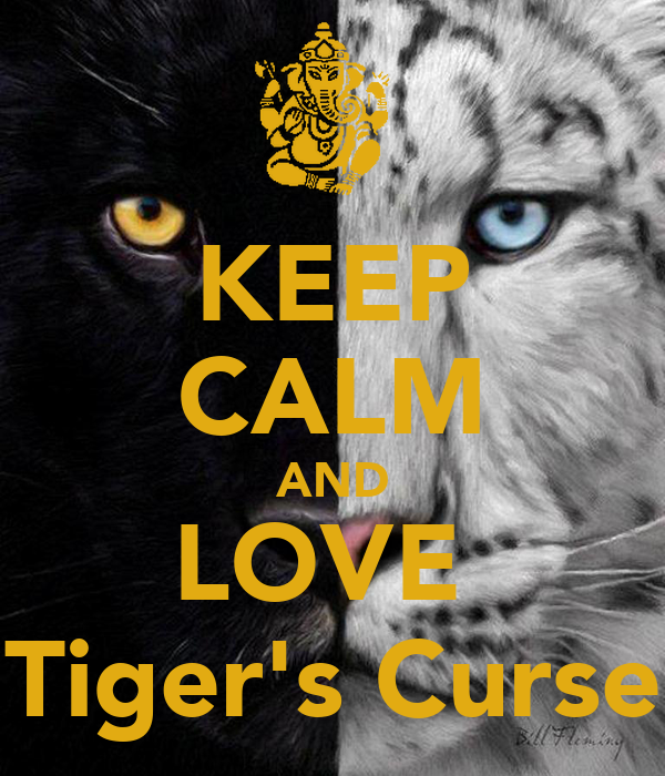 http://sd.keepcalm-o-matic.co.uk/i/keep-calm-and-love-tiger-s-curse-2.png