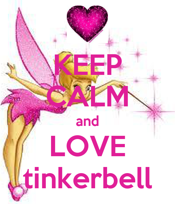 KEEP CALM and LOVE tinkerbell - KEEP CALM AND CARRY ON Image Generator