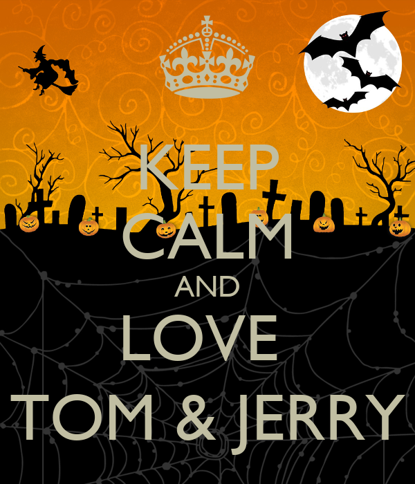 KEEP CALM AND LOVE TOM & JERRY - KEEP CALM AND CARRY ON ...