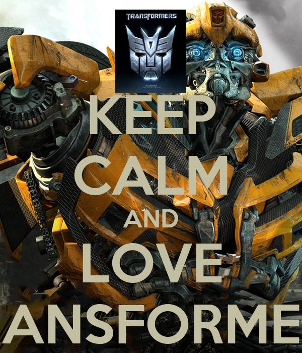 Transformers 2 I Love You Quote : KEEP CALM AND LOVE TRANSFORMERS - KEEP CALM AND CARRY ON Image ...