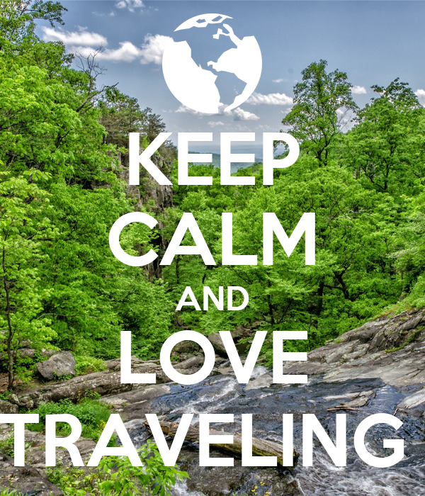 KEEP CALM AND LOVE TRAVELING Poster