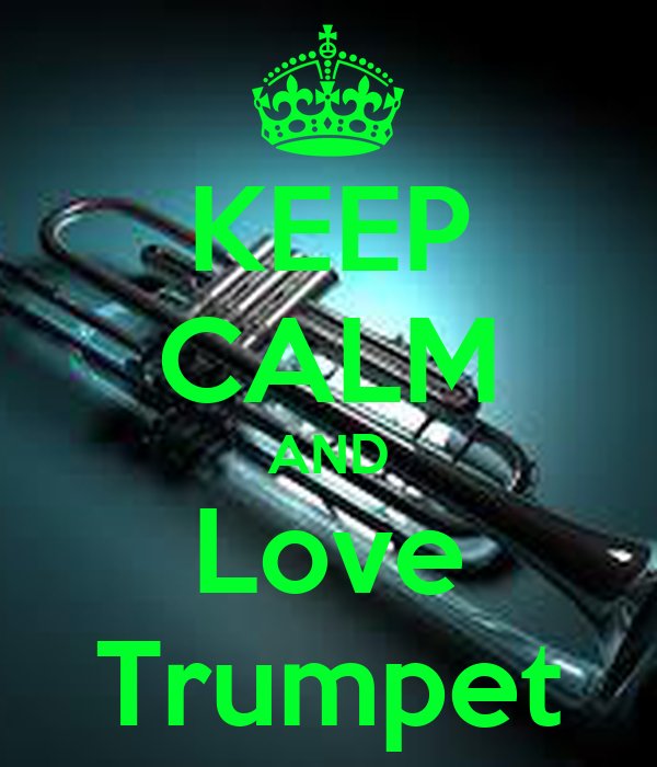 keep calm and love trumpet keep calm and carry on image