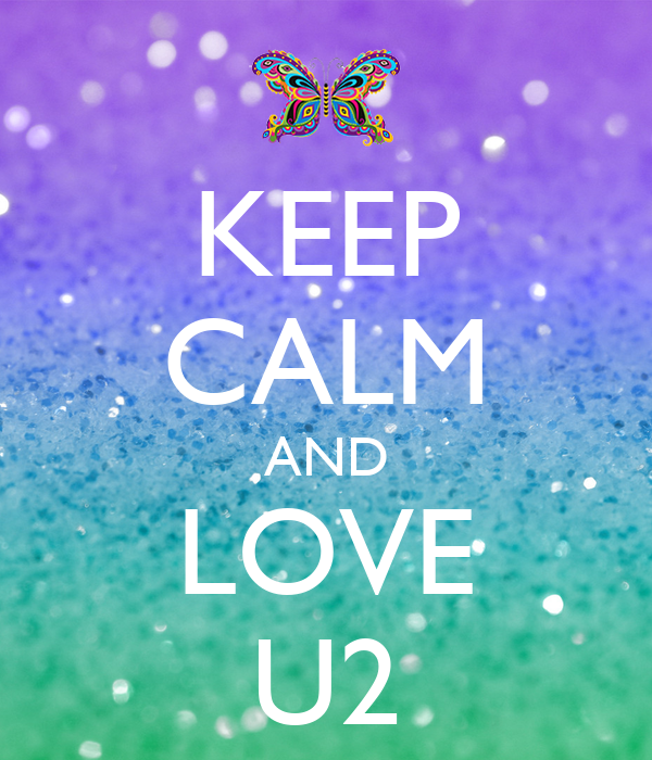 Keep Calm And Love U2 Poster Skye Keep Calm O Matic