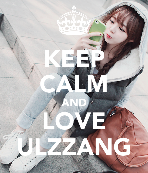 Keep Calm And Love Ulzzang