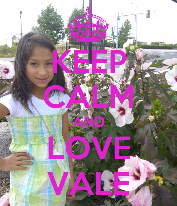 Love Vale Wallpaper : KEEP cALM AND LOVE VALE - KEEP cALM AND cARRY ON Image ...