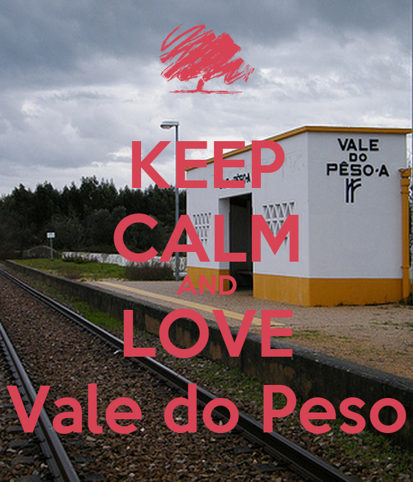 Love Vale Wallpaper : KEEP cALM AND LOVE Vale do Peso - KEEP cALM AND cARRY ON ...