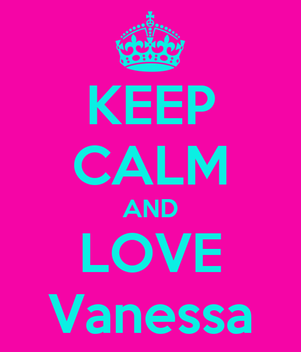 KEEP CALM AND LOVE Vanessa Poster