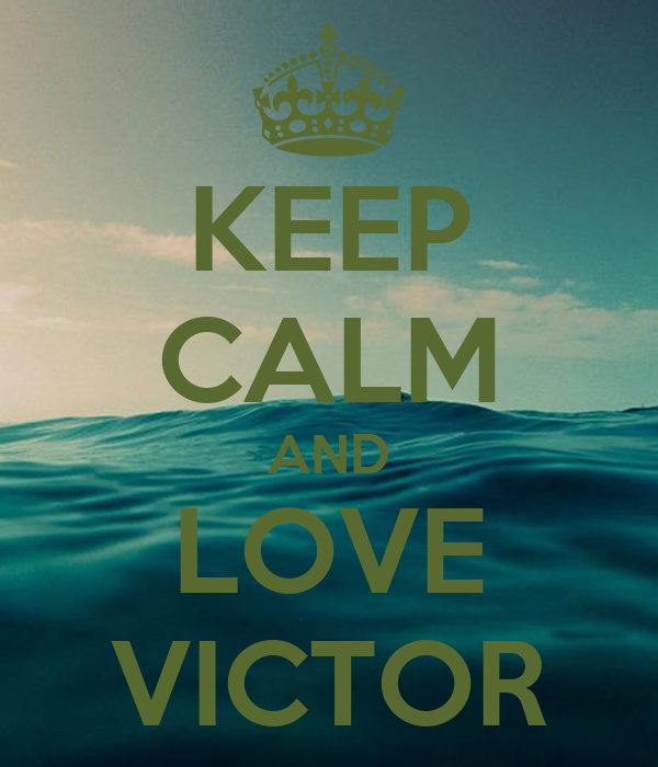 KEEP CALM AND LOVE VICTOR Poster - 284.3KB