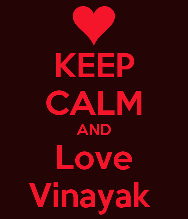 KEEP CALM AND Love Vinayak Poster | A | Keep Calm-o-Matic