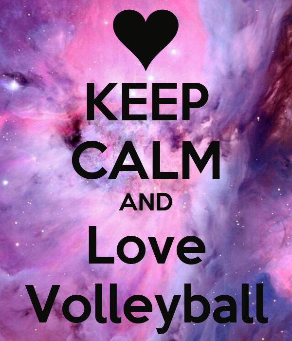 KEEP CALM AND Love Volleyball Poster | Madison hall | Keep ... I Love Volleyball Wallpaper