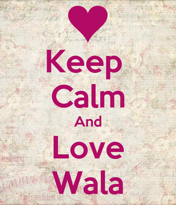 Love Vala Wallpaper : Keep calm And Love Wala - KEEP cALM AND cARRY ON Image ...
