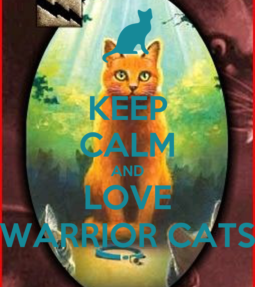 Warriors Erin Hunter Books In Order: KEEP CALM AND LOVE WARRIOR CATS Poster