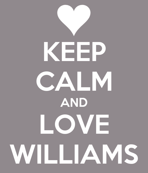 keep-calm-and-love-williams-5.png