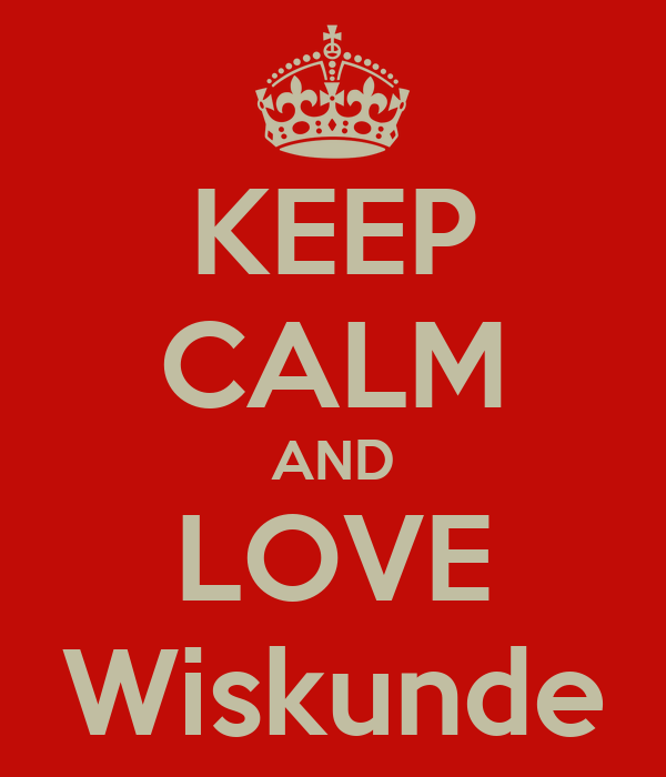 KEEP CALM AND LOVE Wiskunde Poster   hoi   Keep Calm-o-Matic