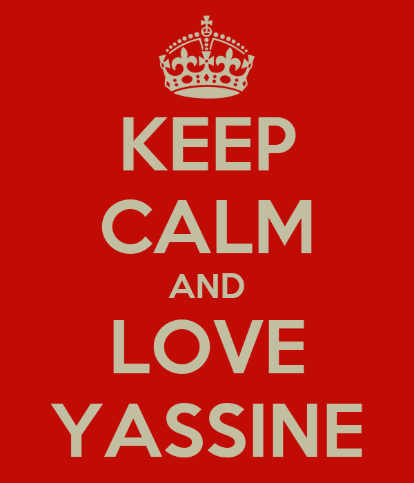 [Image: keep-calm-and-love-yassine-58.png]