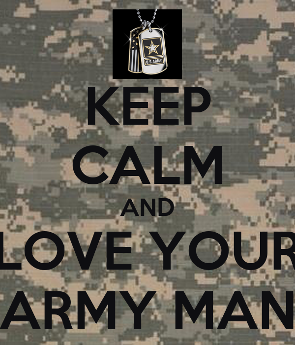 Keep Calm And Love Your Army Man on Love Poems For Your Girlfriend