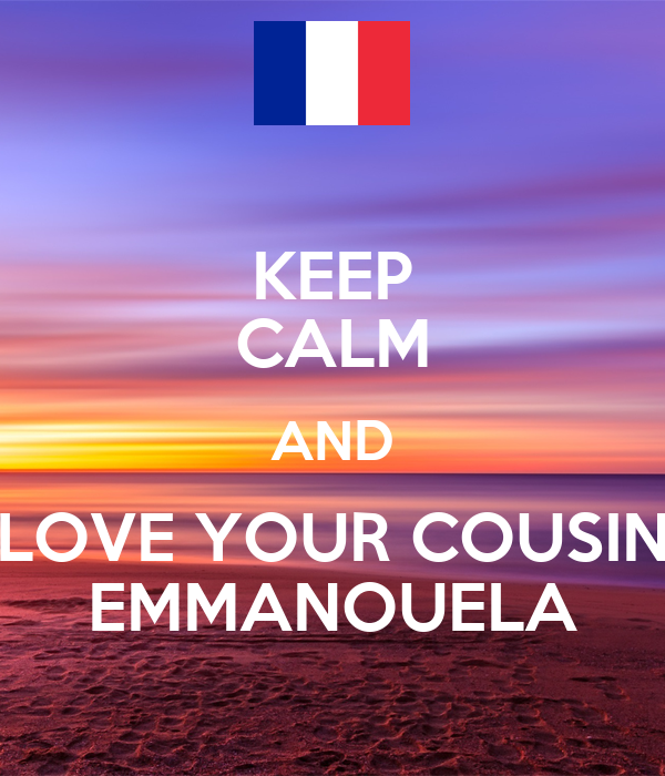 Keep Calm And Love Your Cousin Emmanouela Poster Theodora Keep