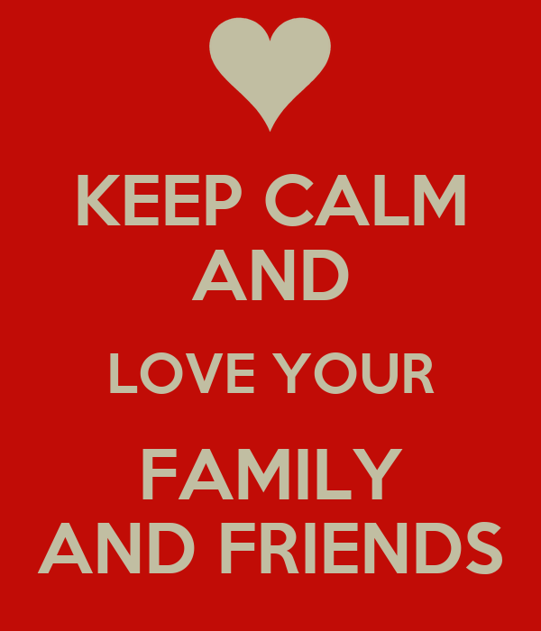 love family and friends is the