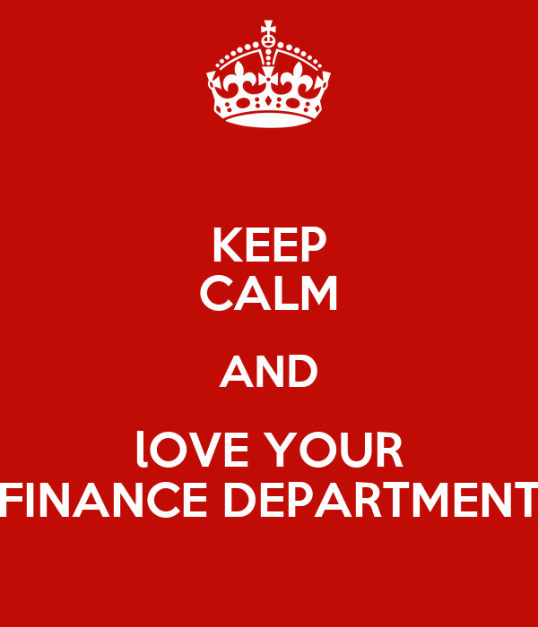 Finance Department: KEEP CALM AND LOVE YOUR FINANCE DEPARTMENT Poster