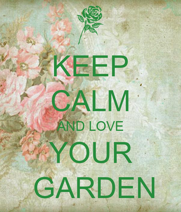 keep calm and love your garden keep calm and carry on image generator. Black Bedroom Furniture Sets. Home Design Ideas