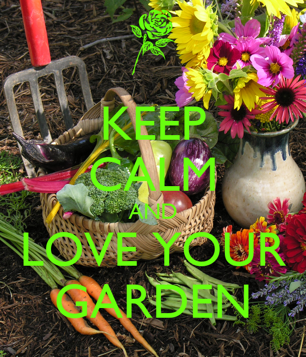 keep calm and love your garden poster techy keep calm o matic. Black Bedroom Furniture Sets. Home Design Ideas