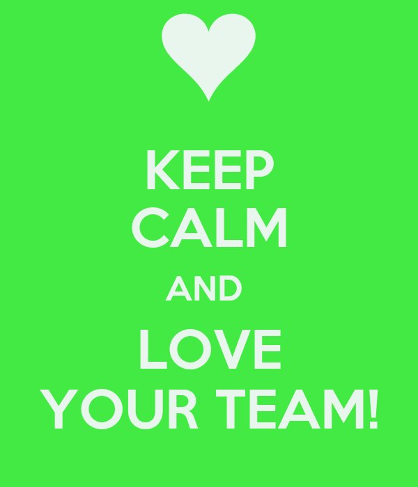 Keep calm and love your team poster axi keep calm o matic - Make your own keep calm wallpaper free ...