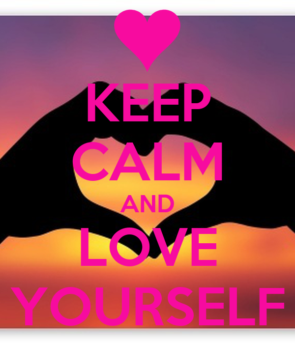 KEEP CALM AND LOVE YOURSELF - KEEP CALM AND CARRY ON Image Generator Keep Calm And Be Yourself