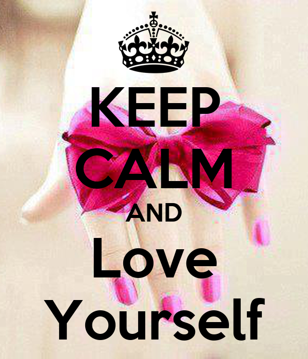 Keep Calm And Smile Quotes: KEEP CALM AND Love Yourself Poster