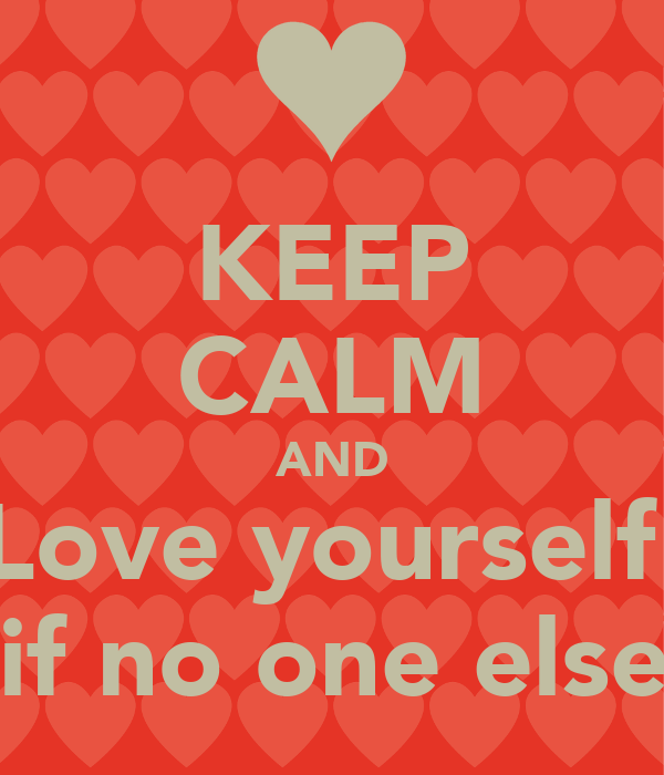 Keep Calm And Love Yourself Even If No One Else Does Poster Bella