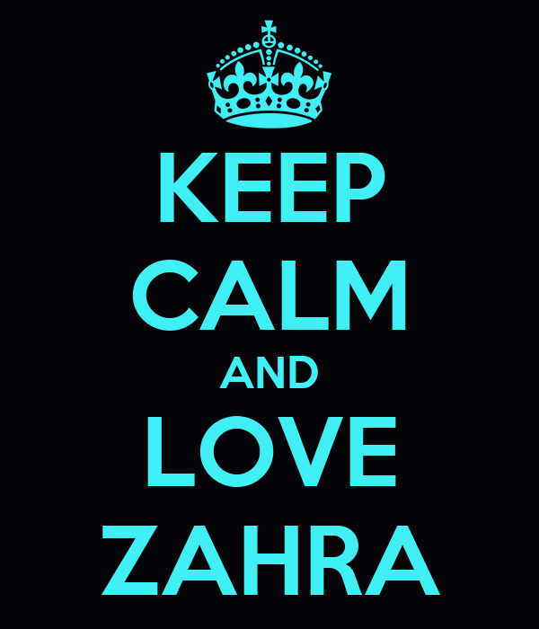 keep-calm-and-love-zahra-106.png