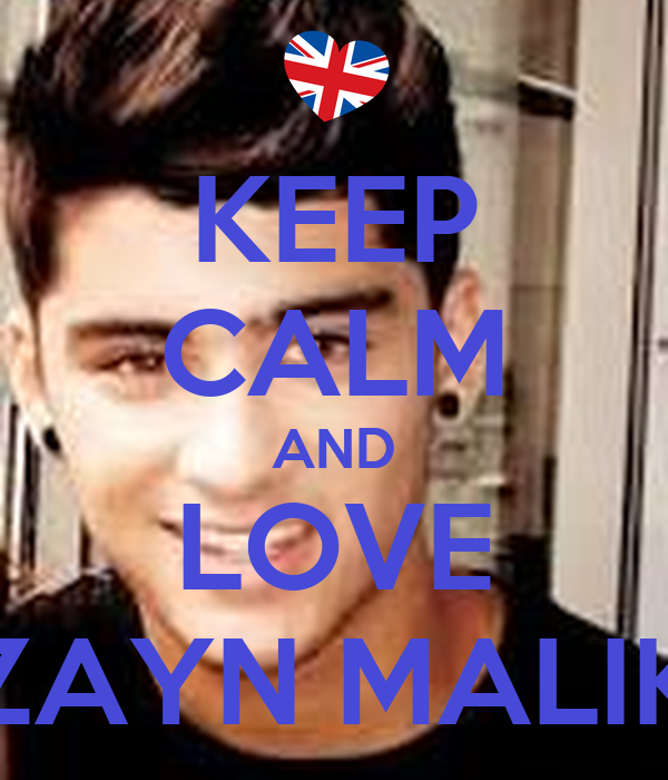 Keep Calm And Love Zayn Malik Design On T Shirt Poster ...