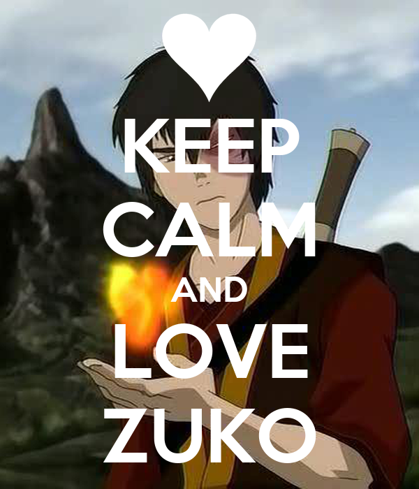 Zuko Love Keep Calm And Love Zuko