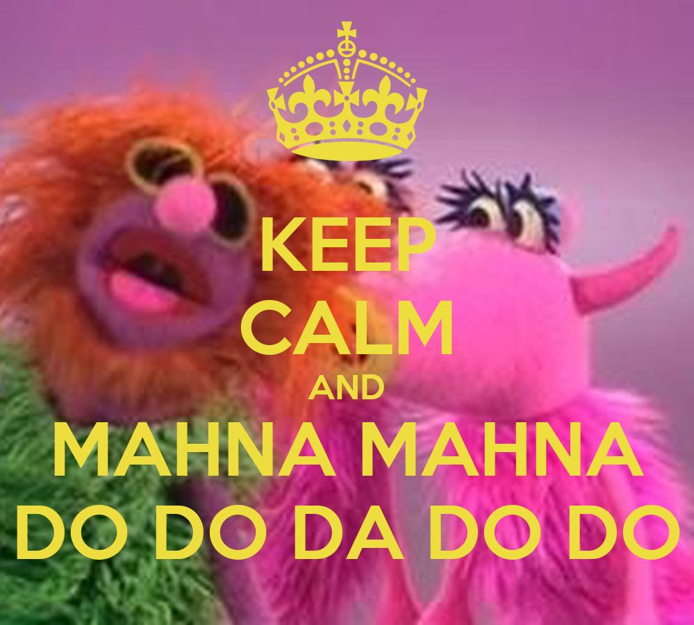 [Image: keep-calm-and-mahna-mahna-do-do-da-do-do.png]