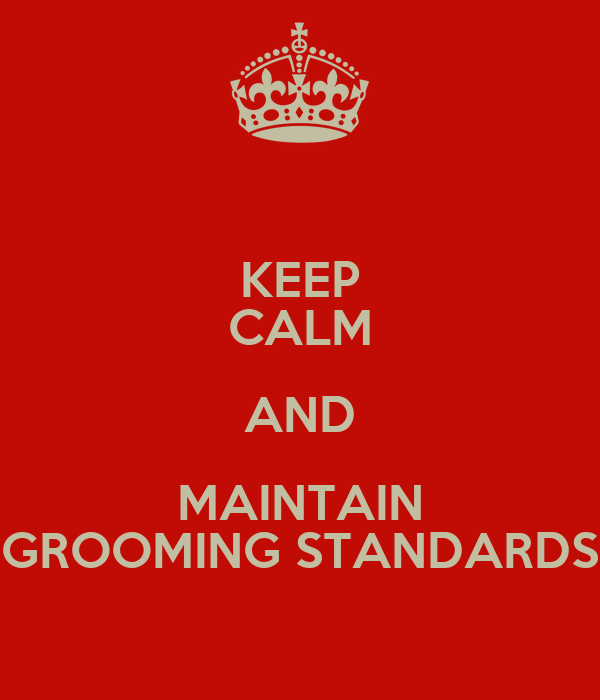 keep calm and maintain grooming standards poster ac keep calm o