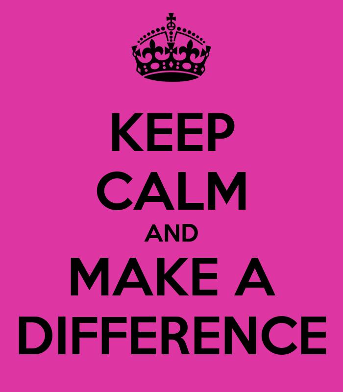 Keep Calm And Make A Difference Poster Rafi Dizon Keep