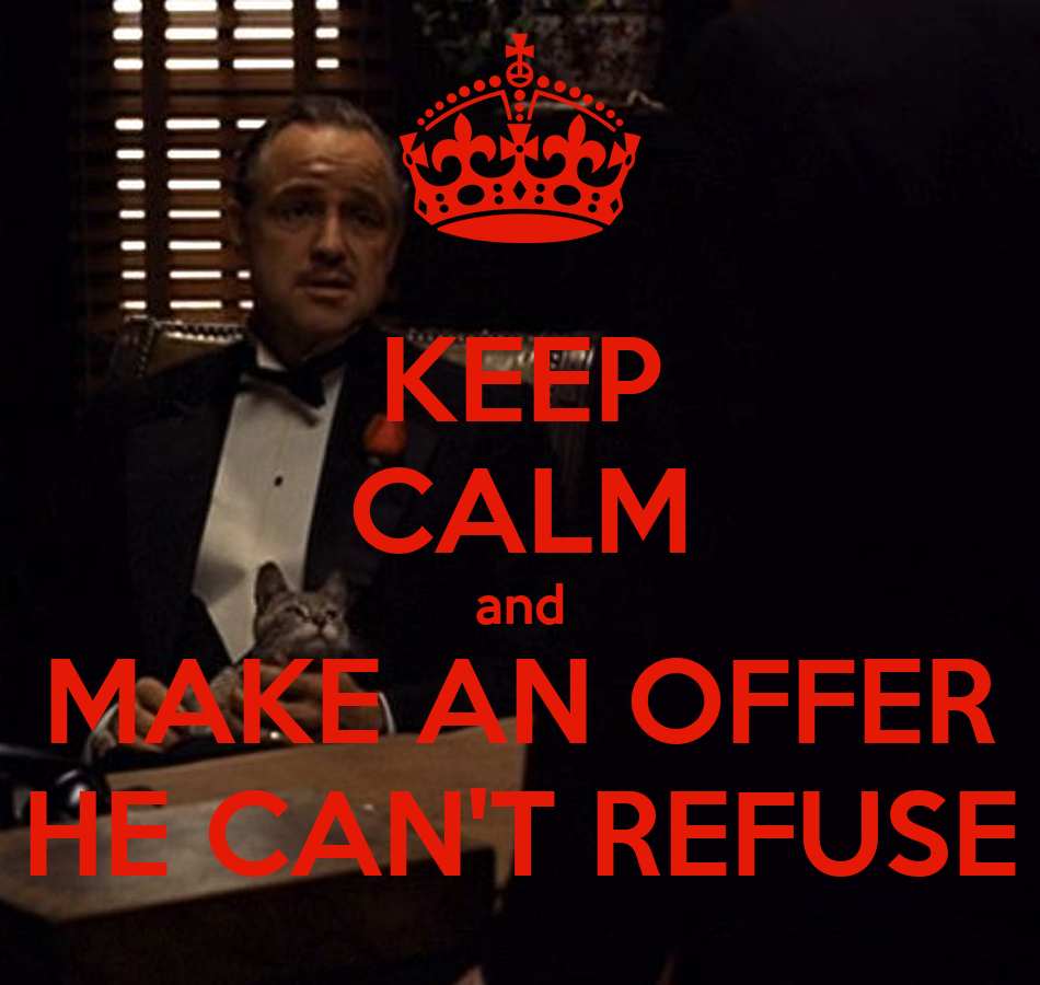 KEEP CALM and MAKE AN OFFER HE CAN'T REFUSE Poster ... - photo#44