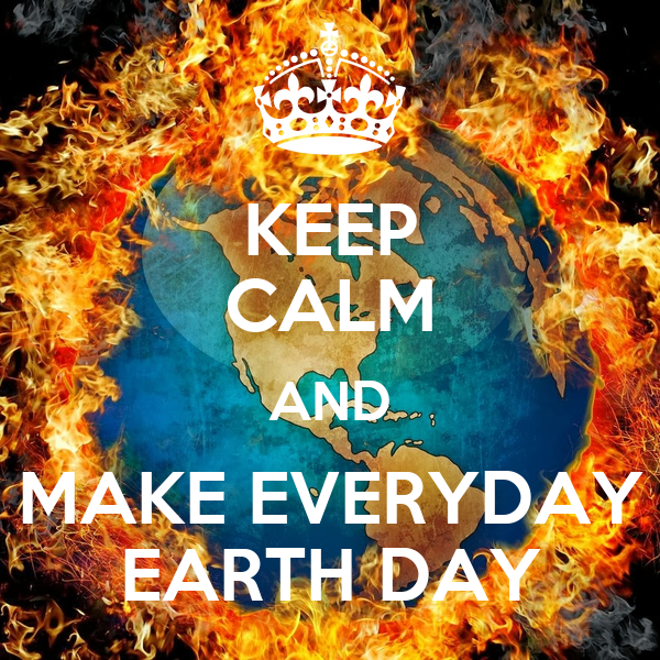 Image result for Make Earth Day Every Day