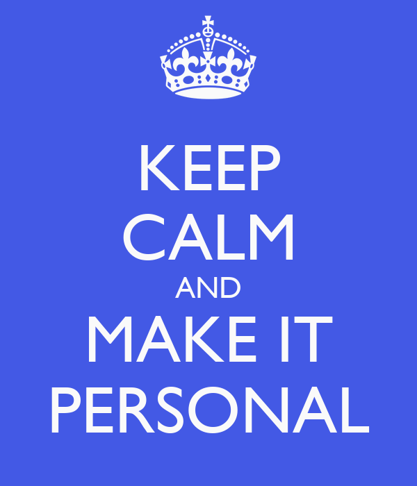 KEEP CALM AND MAKE IT PERSONAL Poster Remarque Keep