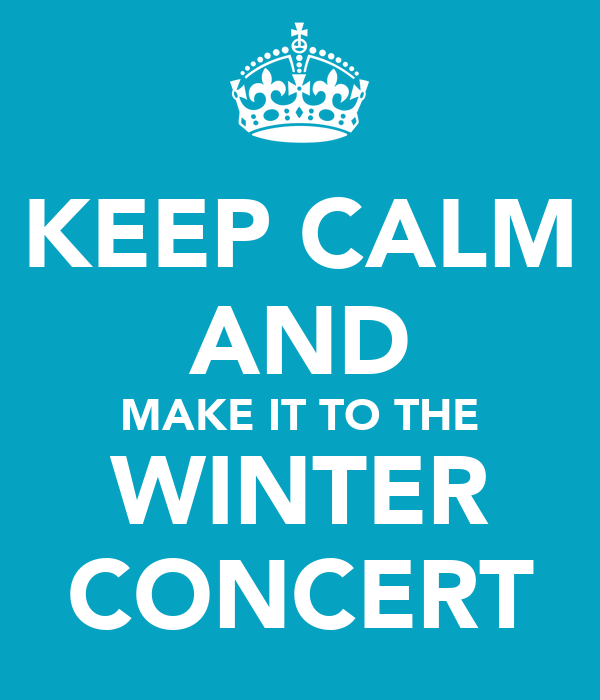 keep calm and make it to the winter concert poster becca m keep