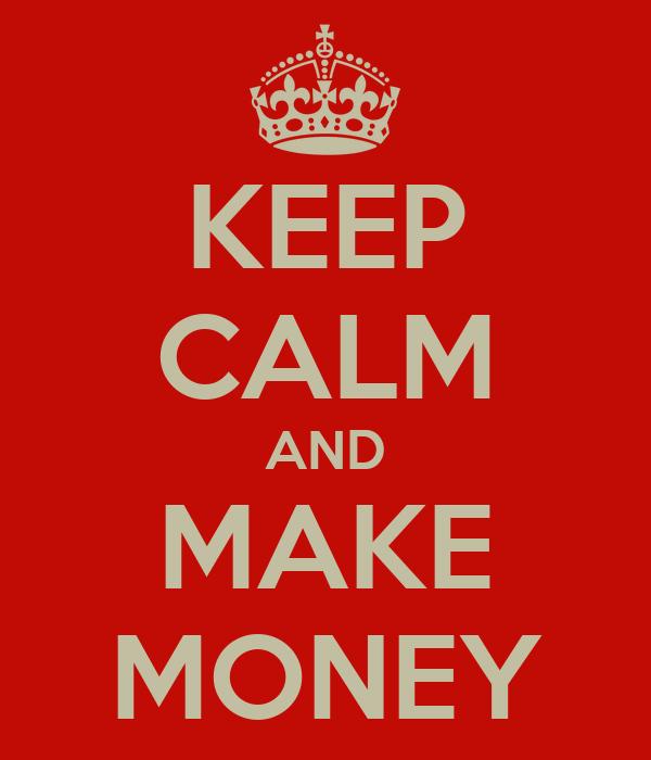 [Image: keep-calm-and-make-money-28.png]